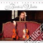 Birth of the violin cd musicale di Miscellanee
