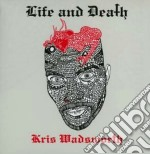 Wadsworth, Kris - Life And Death cd musicale di Kris Wadsworth