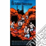 Old school electrology vol.1 cd musicale di Artisti Vari