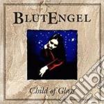 CHILD OF GLASS                            cd musicale di BLUTENGEL