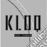 Kloq - Move Forward cd musicale di KLOQ