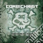 TODAY WE ARE ALL DEMONS                   cd musicale di COMBICHRIST