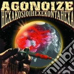 HEXAKOSIOIHEXEKONTAHEXA                   cd musicale di AGONOIZE