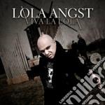 VIVA LA LOLA                              cd musicale di Angst Lola