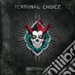 Terminal Choice - Ubermacht cd musicale di Choice Terminal
