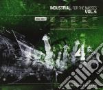 INDUSTRIAL FOR THE MASSES VOL.4           cd musicale di Artisti Vari
