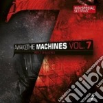 Awake the machines vol.7 cd musicale di Artisti Vari
