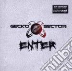 Gecko Sector - Enter cd musicale di Sector Gecko
