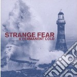 Strange Fear - Permanent Cold cd musicale di Fear Trange