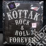 Kottak - Rock & Roll Forever cd musicale di Kottak