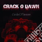Gods of insane cd musicale di Crack o dawn