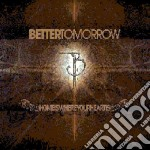 Better Tomorrow - Home Is Where Your Hea cd musicale di Tomorrow Better