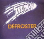 Snowball - Defroster cd musicale di Snowball