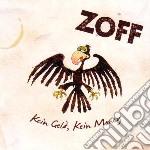 Zoff - Kein Geld Kein Money cd musicale di Zoff