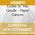 Paper canyon cd musicale di Codes in the clouds