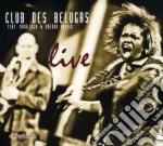 Live cd musicale di CLUB DES BELUGAS