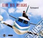 Forward cd musicale di Club des belugas