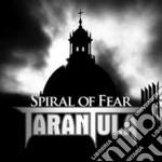 Spiral of fear cd musicale di Tarantula