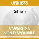 Dirt box cd musicale