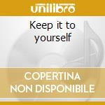 Keep it to yourself cd musicale di Mullmuzzler