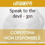 Speak to the devil - jpn cd musicale di Ozzy Osbourn