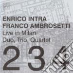 Intra Enrico, Ambrosetti Franco - Live In Milan - Duo, Trio, Quartet cd musicale di Ambros Intra enrico
