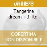 Tangerine dream +3 -ltd- cd musicale di Kaleidoscope