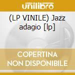 (LP VINILE) Jazz adagio [lp] lp vinile di Richie Beirach