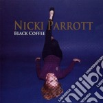 Nicki Parrott - Black Coffee cd musicale di Nicki Parrott