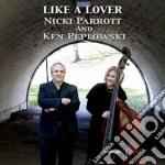 Like a lover cd musicale di Peplo Parrott nicki