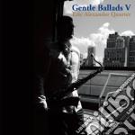 Eric Alexander - Gentle Ballads 5 cd musicale di Eric Alexander