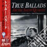 Archie Shepp - True Ballads cd musicale di ARCHIE SHEPP QUARTET