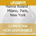 Milano, paris, new york cd musicale di Roland Hanna