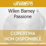 Wilen Barney - Passione cd musicale di Barney Wilen