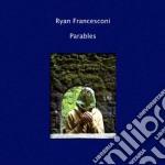 Ryan Francesconi - Parables cd musicale di Francesconi Ryan