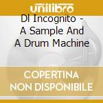 A sample and a drum machine cd musicale di Incognito