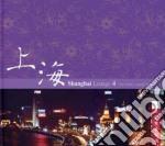 SHANGHAI LOUNGE VOL.4                     cd musicale di Artisti Vari