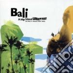 BALI - A HIP ISLAND VOL.1                 cd musicale di Artisti Vari