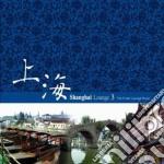 SHANGHAI LOUNGE VOL.3 cd musicale di Artisti Vari