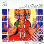 INDIA CLUB VOL.3                          cd musicale di Artisti Vari