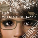 WEEKEND NU JAZZ VOL.2 cd musicale di ARTISTI VARI