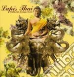 LAPIS THAI                                cd musicale di Artisti Vari
