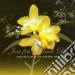 JAZZ FOR A RAINY DAY                      cd musicale di Artisti Vari