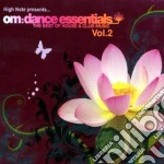 OM:DANCE ESSENTIALS VOL.2                 cd musicale di Artisti Vari