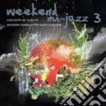 WEEKEND NU-JAZZ VOL.3                     cd musicale di Artisti Vari