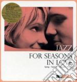 Jazz for seasons in love cd musicale di Artisti Vari