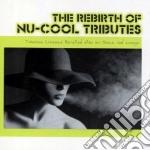 The rebirth of nu-cool tributes cd musicale di Artisti Vari