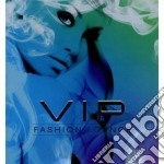 Vip fashion lounge cd musicale di Artisti Vari