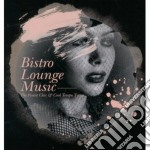 Bistro lounge music cd musicale di Artisti Vari