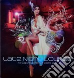 Late night lounge cd musicale di Artisti Vari